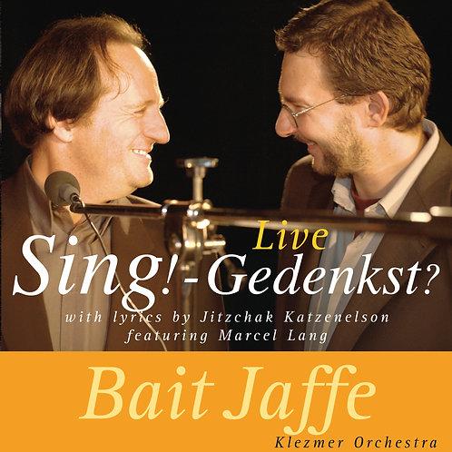"Bait Jaffe ""Sing!-Gedenkst?"" Live!"