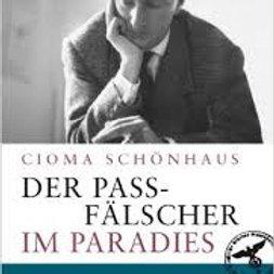 """Cioma Schönhaus """"Der Passfälscher im Paradies"""""""