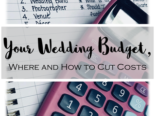 Your Wedding Budget, Where and How to Cut Costs
