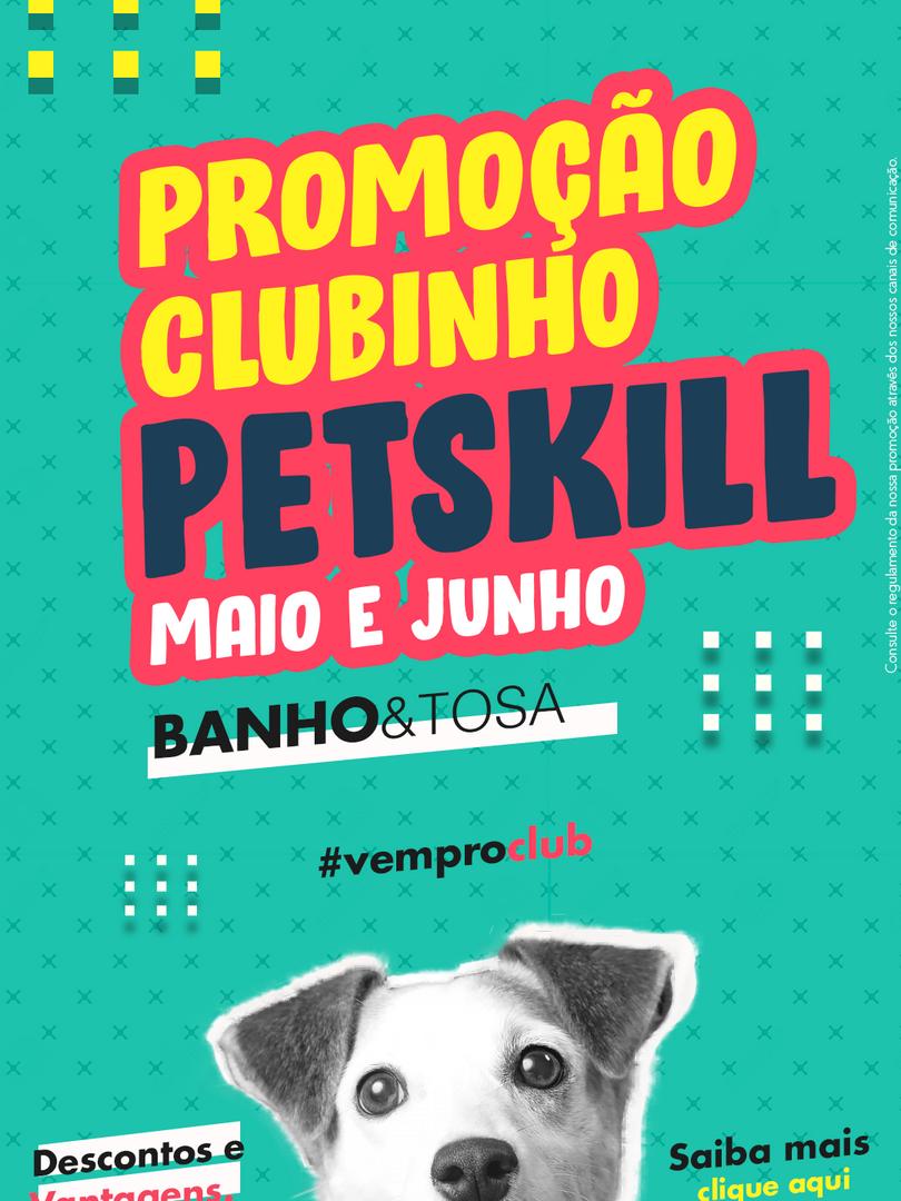 Clubinho PetSkill banho Maio Junho.png