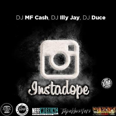 DJ Duce, DJ MF Cash & DJ Illy Jay - Instadope