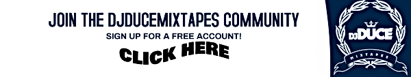 Sign Up And Join DJDuceMixtapes.Com