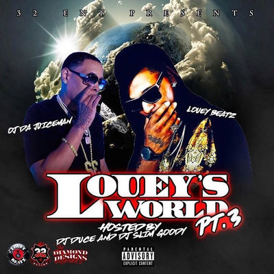 Louey's World Pt. 3 Hosted By DJ Duce & DJ Slim Goody