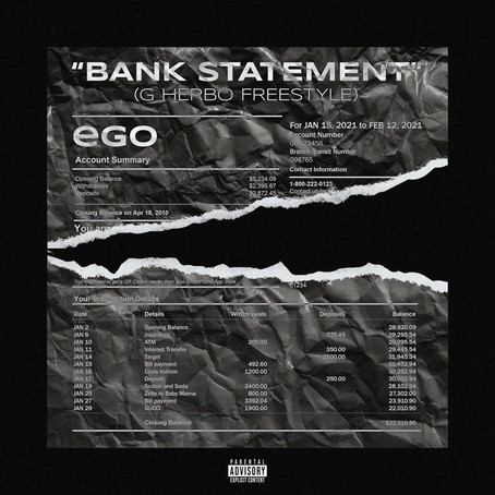 Submitted: eGo Jaleel - Bank Statement (G Herbo Freestyle)