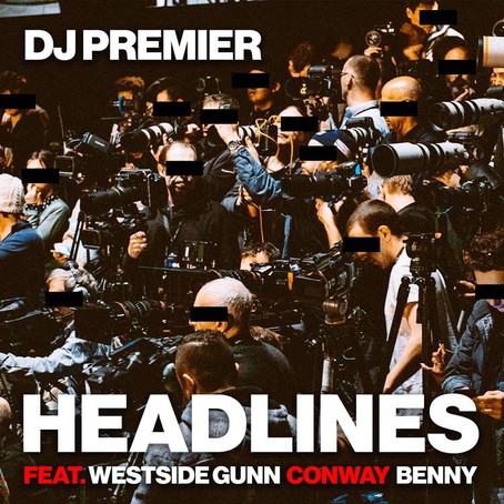 DJ Premier Ft. Westside Gunn, Conway & Benny - Headlines