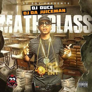 OJ Da Juiceman Math Class Mixtape Hosted By DJ Duce