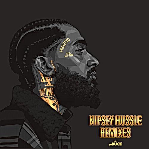 DJ Duce - Nipsey Hussle Remixes
