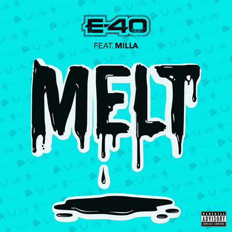 E-40 Ft. Milla - Melt