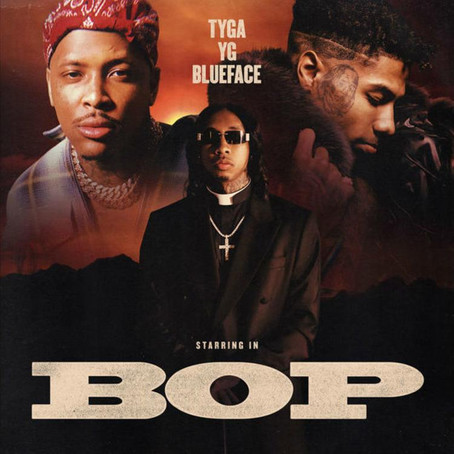 Tyga Ft. YG & Blueface - Bop