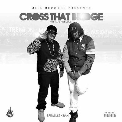 Bre Millz & Rah - Cross That Bridge