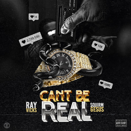 Ray Vicks Ft. Squirm Gesus - Can't Be Real