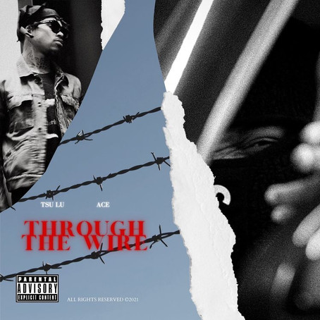 Submitted: Tsu Lu Ft. Ace - Through The Wire