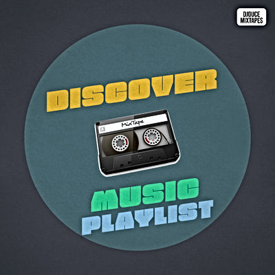 Discover Music Playlist On DJDuceMixtapes