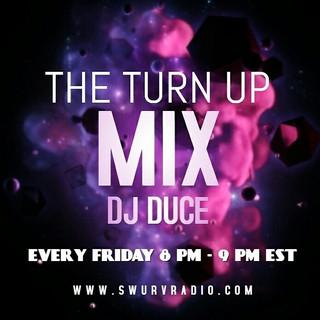 The Turn Up Mix With DJ Duce On Swurv Radio