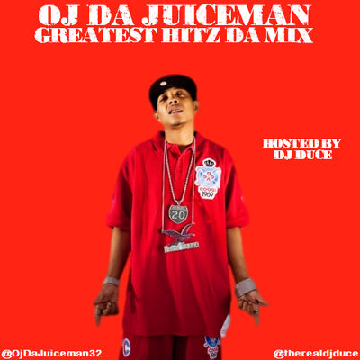 OJ Da Juiceman Greatest Hitz Da Mix