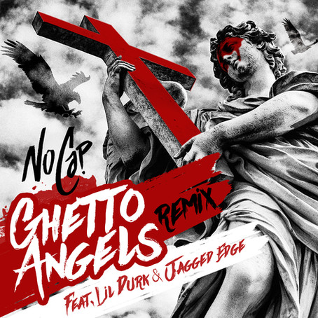 NoCap Ft. Lil Durk & Jagged Edge - Ghetto Angels (Remix)
