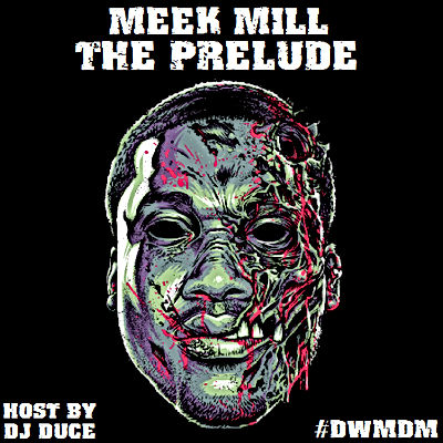 Meek Mill - The Prelude
