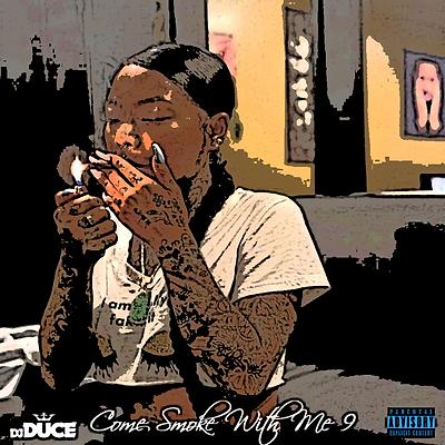 DJ Duce - Come Smoke With Me 9