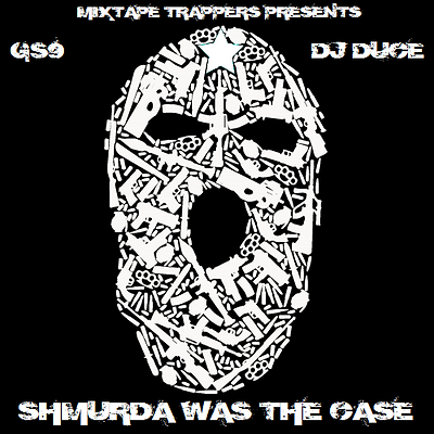 GS9 - Shmurda Was The Case
