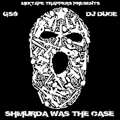 GS9 - Shmurda Was The Case