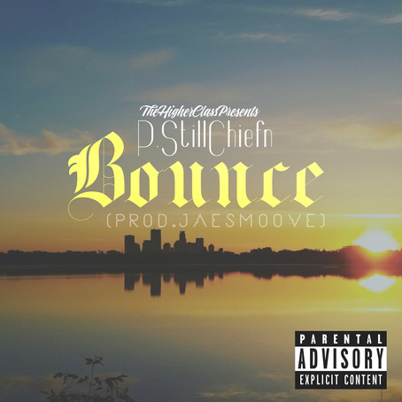Submitted: P. Still Chiefn - Bounce [Prod. By JaeSmoove]