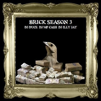 Various Artists - Brick Season 3 Hosted By DJ Duce, DJ MF Cash & DJ Illy Jay