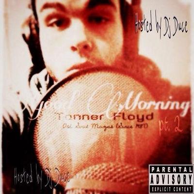 Tanner Floyd - Good Morning 2