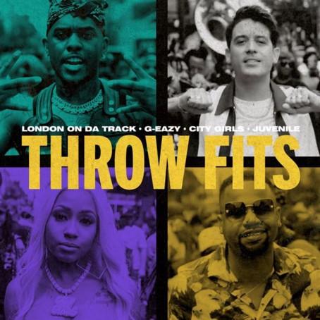 London On Da Track, G-Eazy Ft. City Girls & Juvenile - Throw Fits
