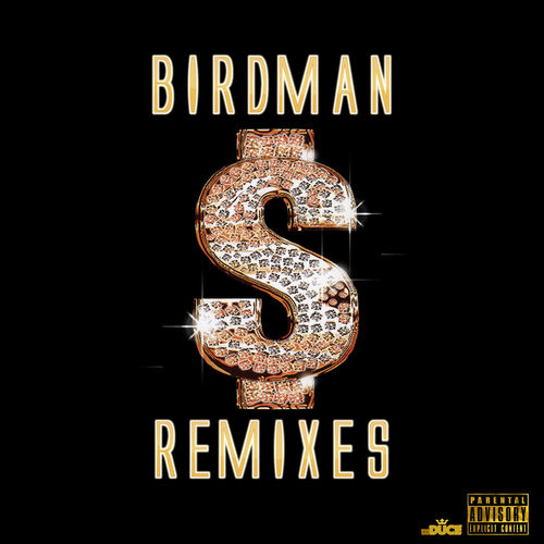 Birdman Remixes