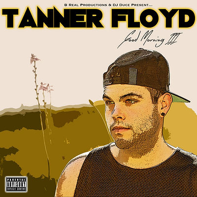 Tanner Floyd - Good Morning 3