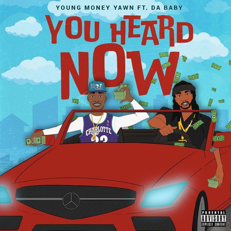 Young Money Yawn Ft. Da Baby - You Heard Now