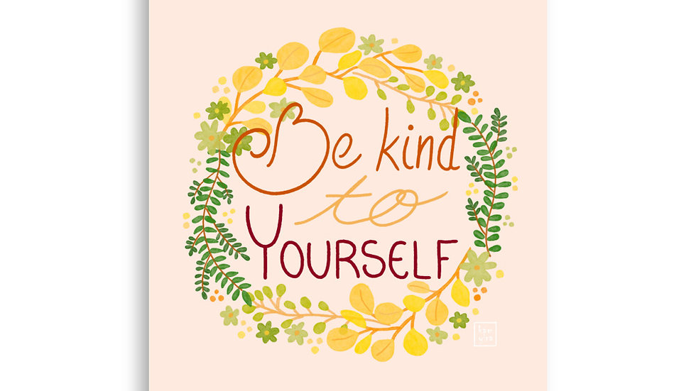 """Be kind to yourself"" - Poster"
