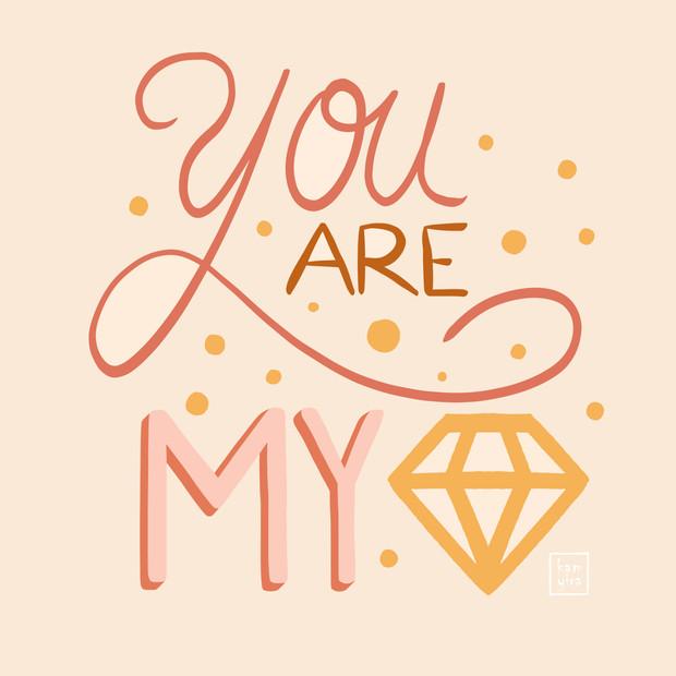 You are my diamond