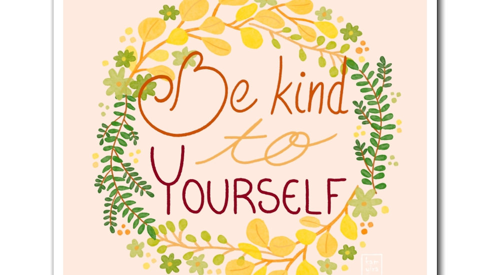 """Be kind to yourself"" - Magnets"