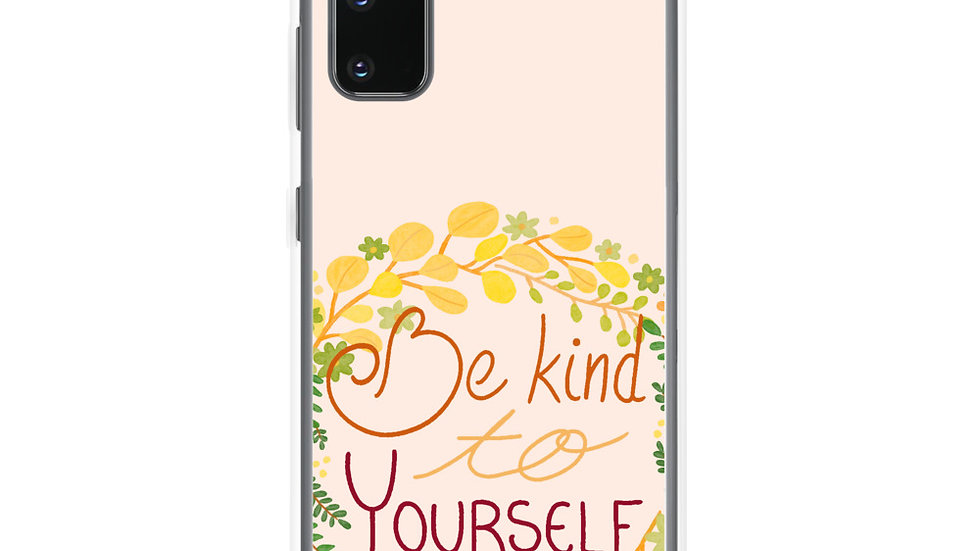 """Be kind to yourself"" - Samsung Case"
