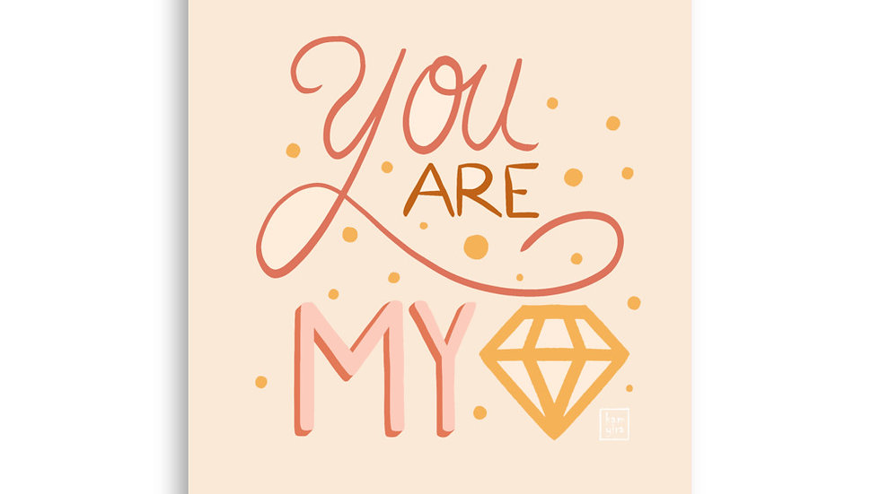 """You are my diamond"" - Poster"
