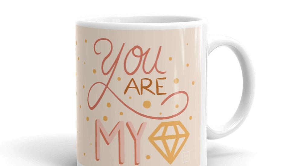 """You are my diamond"" - Mug"
