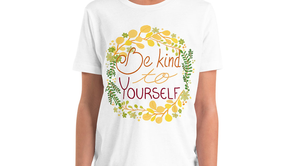 """Be kind to yourself"" - Youth T-Shirt"