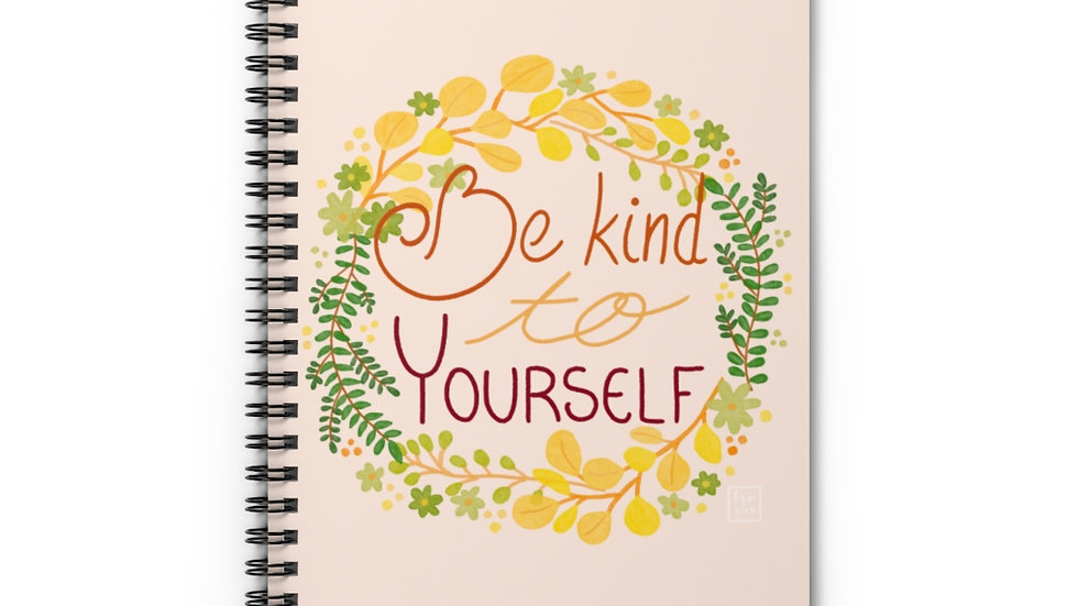 """Be kind to yourself"" - Spiral Notebook"