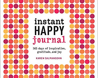 Instant HAPPY journal: 365 days of inspiration, gratitude , and joy