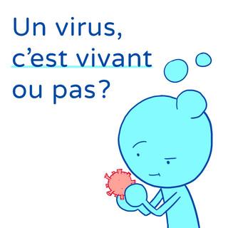 Un virus, c'est vivant ou pas ?