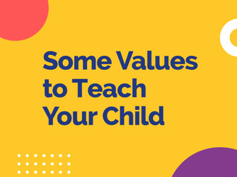 Some Values to Teach Your Child