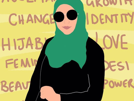 A Journey of Self Love, Identity and Learning: A Hijabi Perspective.