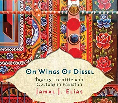 On Wings of Diesel: A 'Truck Art Perspective' on the Pakistani Society all the way from UPenn