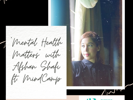 """Mental Health Matters"" With Afshan Shafi Ft. Mind Camp"