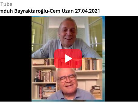 Memduh Bayraktaroğlu-Cem Uzan 27.04.2021