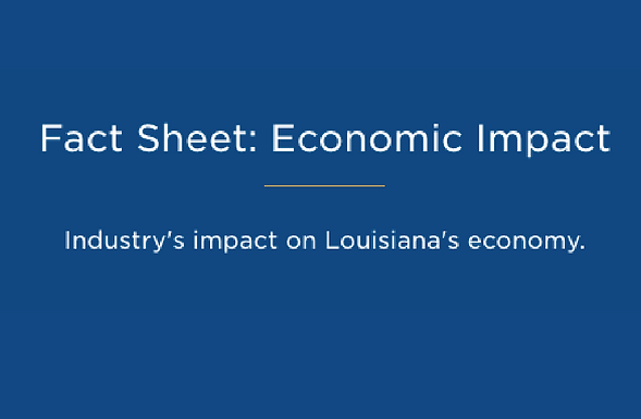 FACT SHEET:  The Economic Impact of the Oil and Gas Industry in Louisiana
