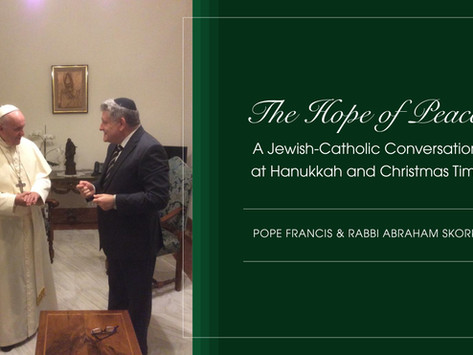 """Pope Francis and Rabbi Skorka: """"Hanukkah, Christmas and the State of the World"""""""