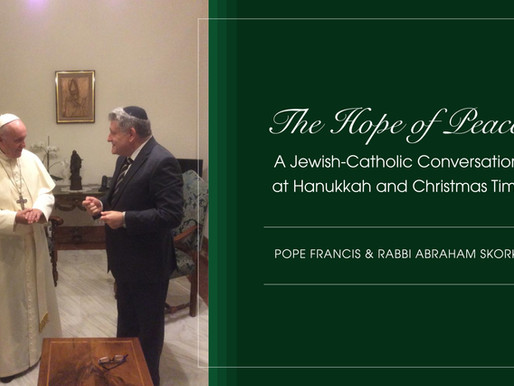 "Pope Francis and Rabbi Skorka: ""Hanukkah, Christmas and the State of the World"""