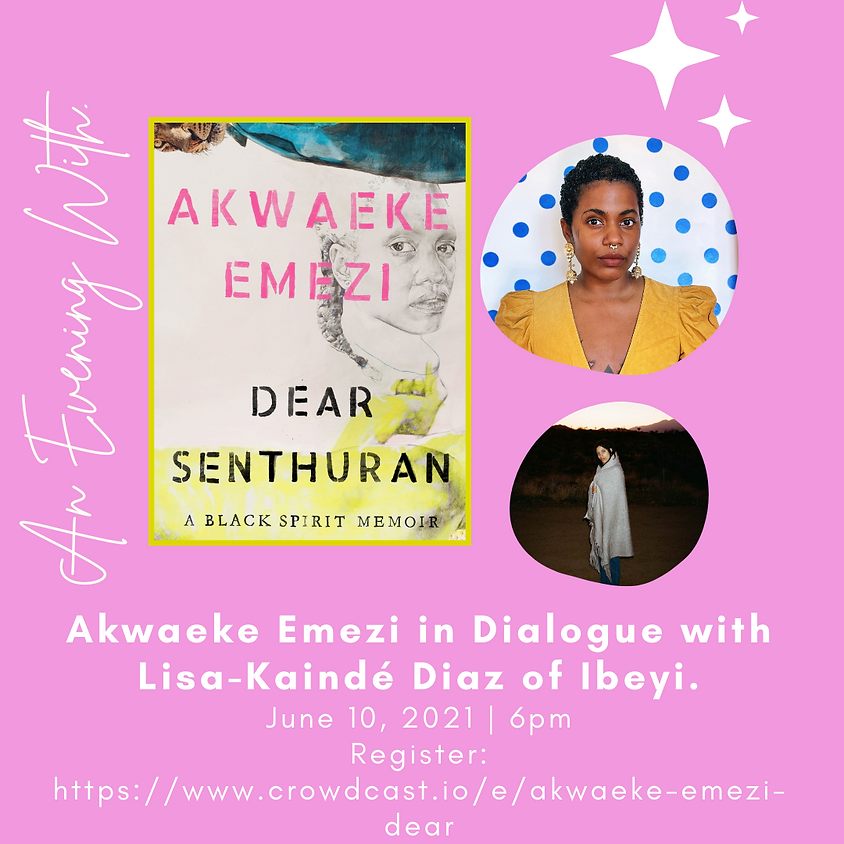 "Author Talk: Akwaeke Emezi, ""Dear Senthuran"""